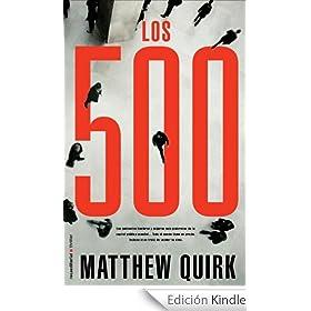 """Matthew Quirk – """"Los 500. Los quinientos hombres y mujeres más poderosos de la capital política mundial. Todo el mundo tiene un precio. Incluso si se trata de vender tu alma"""""""