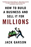 How to Build a Business and Sell It for Millions