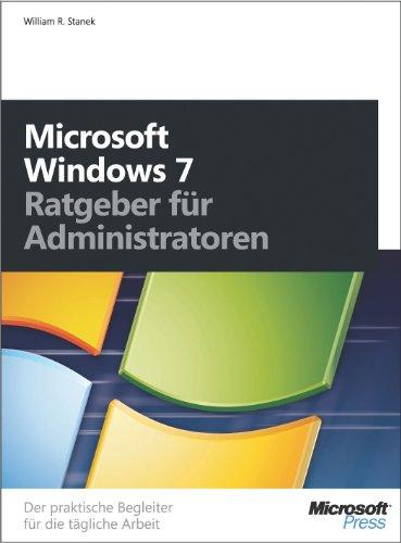 William R. Stanek - Microsoft Windows 7 - Ratgeber für Administratoren