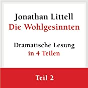 Die Wohlgesinnten (Teil 2 von 4 - Folgen 9 bis 17) | Jonathan Littell