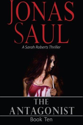 The Antagonist (Sarah Roberts Book Ten) (Volume 10)