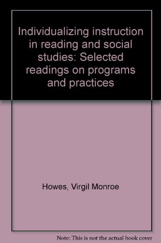 Individualizing Instruction in Reading and Social Studies; Selected Readings on Programs and Practices