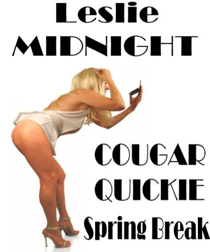 COUGAR QUICKIE - Spring Break - Twin Brothers for Twin Mothers - short reads sexy deeds - erotic, adult, hardcore, hot, love, sex, adventures, group ... sand,sun, holiday, romantic