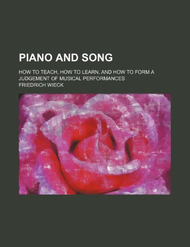 Piano and song; How to teach, how to learn, and how to form a judgement of musical performances