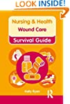 Wound Care (Nursing and Health Surviv...