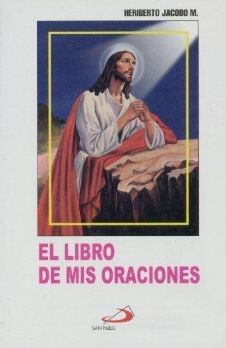 El Libro De Mis Oraciones: Edition (Spanish Edition)