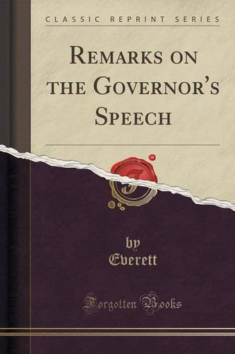 Remarks on the Governor's Speech (Classic Reprint)