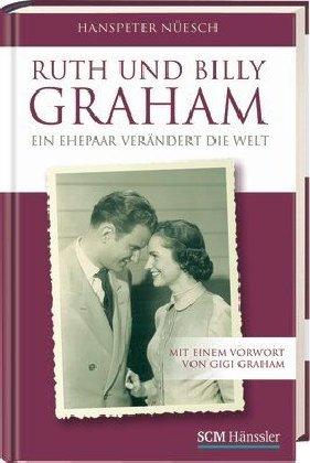 Ruth und Billy Graham von Drs. Frank Hinkelmann