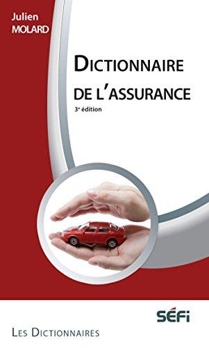 DICTIONNAIRE DE L'ASSURANCE 3e ed