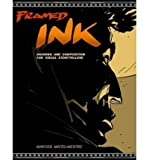 img - for { [ FRAMED INK: DRAWING AND COMPOSITION FOR VISUAL STORYTELLERS[ FRAMED INK: DRAWING AND COMPOSITION FOR VISUAL STORYTELLERS ] BY MATEU-MESTRE, MARCOS ( AUTHOR )AUG-31-2010 PAPERBACK ] } Mateu-Mestre, Marcos ( AUTHOR ) Aug-31-2010 Paperback book / textbook / text book