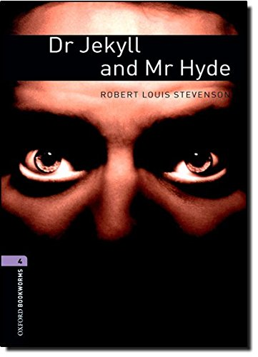 Oxford Bookworms Library: Stage 4: Dr Jekyll and Mr Hyde: 1400 Headwords (Oxford Bookworms ELT)