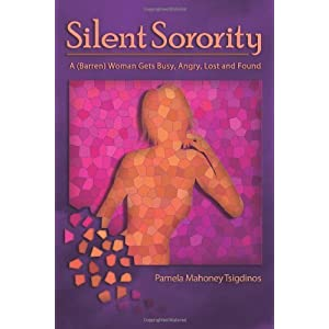 Silent Sorority: A Barren Woman Gets Busy, Angry, Lost and Found [Paperback]