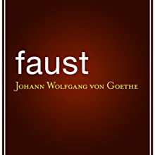 Faust (       UNABRIDGED) by Johann Wolfgang von Goethe Narrated by Tim Habeger