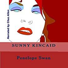 Sunny Kincaid (       UNABRIDGED) by Penelope Kahler Swan Narrated by Chaz Allen