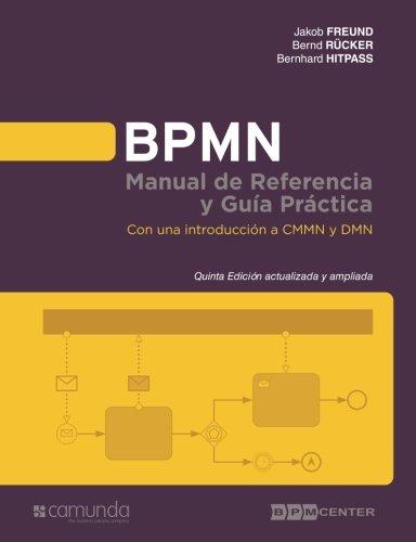 BPMN Manual de Referencia y Guia Practica 5 Edicion: Con una introduccion a CMMN y DMN  [Hitpass, Dr. Bernhard] (Tapa Blanda)