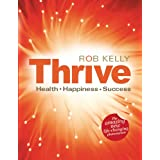 Thrive - the Changing Limiting Beliefs workbook: Health, Happiness and Successby Rob Kelly