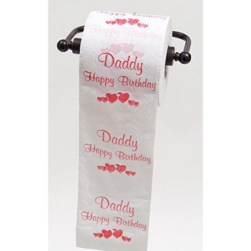 Happy Birthday Daddy, Dad, Mommy, or Mom toilet paper by JustPaperRoses® (Daddy)