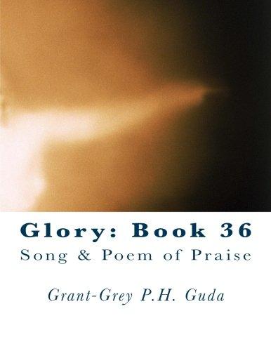 Glory: Book 36: Song & Poem of Praise PDF