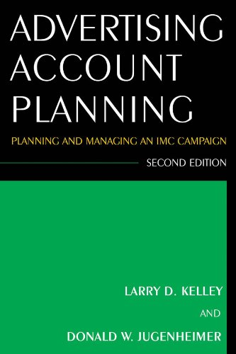 Advetising Account Planning: Planning and Managing an IMC...