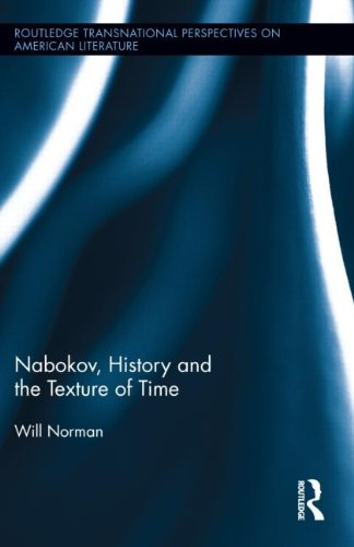 Nabokov, History and the Texture of Time (Routledge Transnational Perspectives on American Literature)