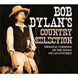echange, troc Compilation - Bob Dylan'S Country Selection