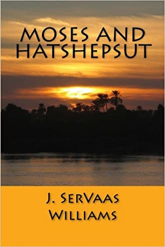 Moses and Hatshepsut written by J. SerVaas Williams