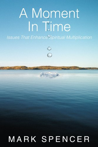 A Moment in Time: Issues That Enhance Spiritual Multiplication