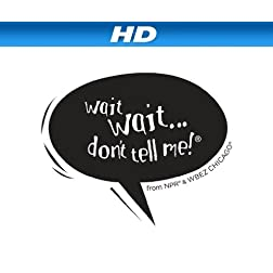 Wait Wait . . . Don't Tell Me! [HD]