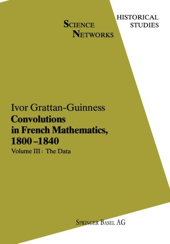 Convolutions in French Mathematics, 1800-1840: From the Calculus and Mechanics to Mathematical Analysis and Mathematical