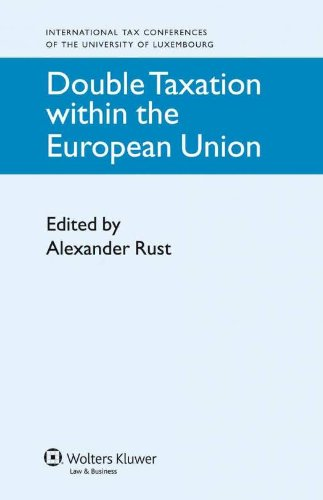 Double Taxation Within the European Union (International Tax Conferences of the University of Luxembourg)