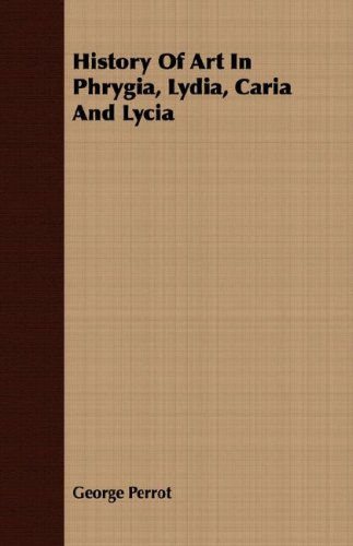 History of Art in Phrygia, Lydia, Caria and Lycia