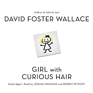 Girl with Curious Hair: Stories | [David Foster Wallace]