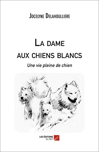 La dame aux chiens blancs
