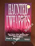 img - for Haunted Uwharries: Ghost Stories, Witch Tales and Other Strange Happenings from North America's Oldest Mountains book / textbook / text book