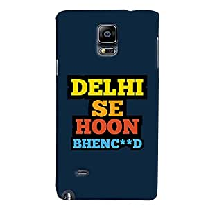 ColourCrust Samsung Galaxy Note 4 Mobile Phone Back Cover With Delhi Se Hoon Quirky - Durable Matte Finish Hard Plastic Slim Case