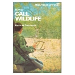How to Call Wildlife, Byron W Dalrymple