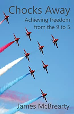 Chocks Away: Achieving freedom from the 9 to 5
