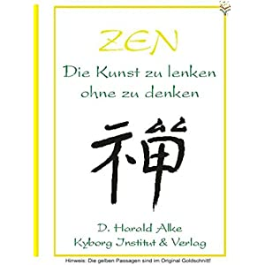 Zen: Die Kunst zu lenken ohne zu denken (Trainingsprogramme für Führungskräfte)