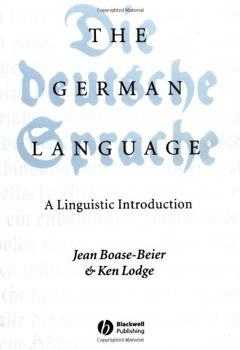 The German Language: A Linguistic Introduction Jean Boase-Beier and Ken R. Lodge Blackwell