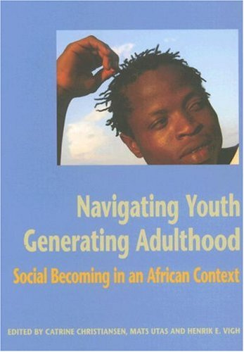 Navigating Youth, Generating Adulthood: Social Becoming in an African Context