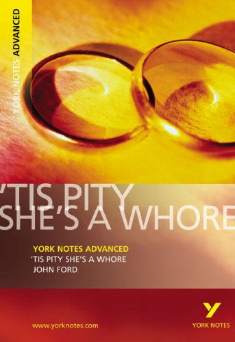 Tis Pity She's a Whore (York Notes Advanced)