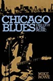 img - for Chicago Blues: The City & the Music   [CHICAGO BLUES] [Paperback] book / textbook / text book