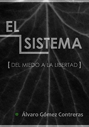 El sistema: del miedo a la libertad