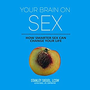 Your Brain on Sex Audiobook