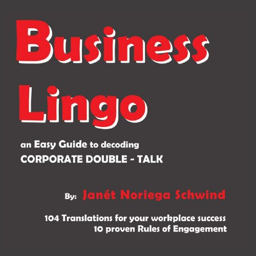 Business Lingo: An Easy Guide to Decoding Corporate Double-Talk PDF