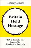 img - for Britain Held Hostage: Coming Euro-Dictatorship book / textbook / text book