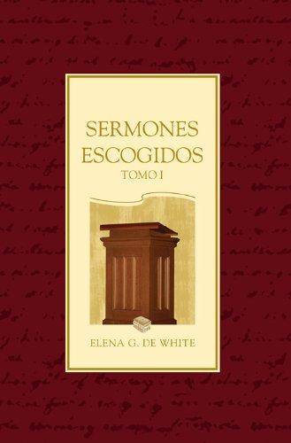 Sermones Escogidos - Tomo 1 (Spanish Edition), by Elena G. de White