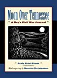 img - for [ Moon Over Tennessee: A Boy's Civil War Journal - Greenlight By Crist-Evans, Craig ( Author ) Paperback 2003 ] book / textbook / text book