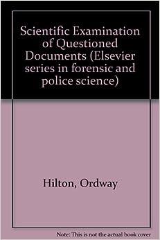 Scientific examination of questioned documents elsevier for Questioned documents forensic science