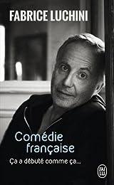 Comédie française : Ca a débuté comme ça...
